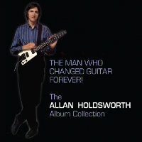HOLDSWORTH, Allan: The Man Who Changed Guitar Forever (12CD)
