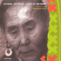 LAPSUI, Anastasia: Khynum / The Prayer – Songs Of The Nenets (2CD)