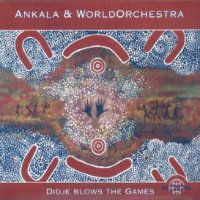 ANKALA & WORLD ORCHESTRA: Didje Blows The Games