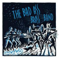 BAD ASS BRASS BAND, THE: s/t
