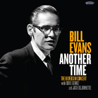 EVANS, Bill: Another Time – The Hilversum Concert