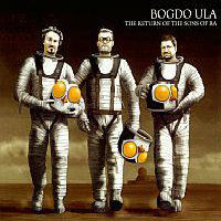 BOGDO ULA: The Return Of The Sons Of Ra (LP)