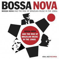 V/A: Bossa Nova And The Rise Of Brazilian Music In The 1960s (2CD)