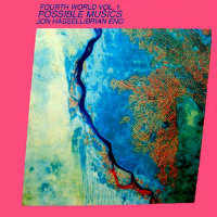 ENO, Brian / Jon Hassell: Possible Musics – Fourth World Vol. 1