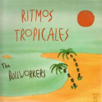 "THE BULLWORKERS: Ritmos Tropicales (12"" EP)"