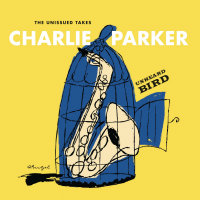 PARKER, Charlie: Unheard Bird – The Unissued Takes (2CD)