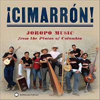 CIMARRÒN!: Joropo Music From The Plains Of Colombia