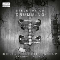 REICH, Steve / Colin Currie Group: Drumming