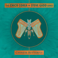 THE CHICK COREA + STEVE GADD BAND: Chinese Butterfly (2CD)