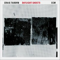 TABORN, Craig: Daylight Ghosts