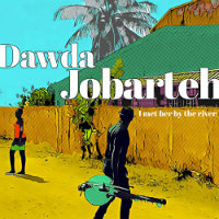 JOBARTEH, Dawda: I Met Her By The River