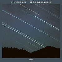 MICUS, Stephan: To The Evening Child