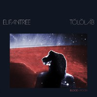 ELIFANTREE / TÖLÖLÄB: Blood Moon (LP+CD)