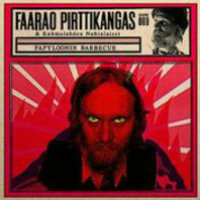 PIRTTIKANGAS, Faarao: Papyloonin barbecue (LP+CD)
