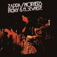 ZAPPA, Frank / MOTHERS: Roxy & Elsewhere