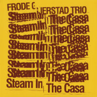 GJERSTAD, Frode Trio: Steam In The Casa