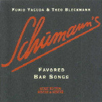 YASUDA, Fumio & Theo Bleckmann: Schumann's Favored Bar Songs