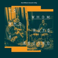 GARD NILSSEN ACOUSTIC UNITY: To Whom Buys A Record