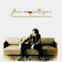 BREGOVIC, Goran: Tales And Songs From Weddings And Funerals