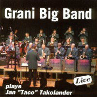 "GRANI BIG BAND: Plays Jan ""Taco"" Takolander"