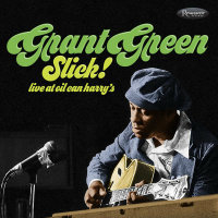GREEN, Grant: Slick! Live At Oil Can Harry's