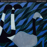 HAARLA, KROKFORS & ALTSCHUL: Around Again – The Music Of Carla Bley