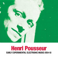 POUSSEUR, Henri: Early Experimental Electronic Music 1954–61