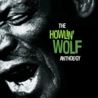 HOWLIN' WOLF: The Howlin' Wolf Anthology (2CD)