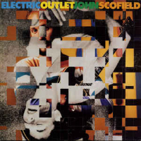 SCOFIELD, John: Electric Outlet