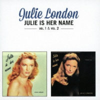 LONDON, Julie: Julie Is Her Name Vol. 1 & Vol. 2