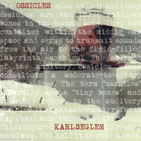 SEGLEM, Karl: Ossicles (LP)