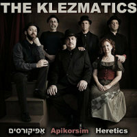 THE KLEZMATICS: Apikorsim – Heretics