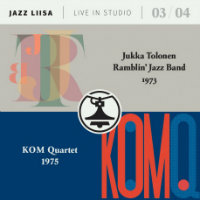 JUKKA TOLONEN RAMBLIN' JAZZ BAND / KOM QUARTET: Jazz Liisa 03/04
