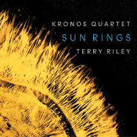 KRONOS QUARTET / Terry Riley: Sun Rings