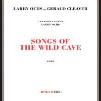 OCHS, Larry & Gerald Cleaver: Songs Of The Wild Cave