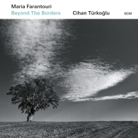 FARANTOURI, Maria / Cihan Türkoglu: Beyond The Borders