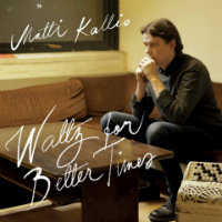 KALLIO, Matti: Waltz For Better Times