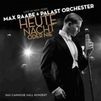 RAABE, Max & Palast Orchester: Heute Nacht Oder Nie – Live In New York (2CD)