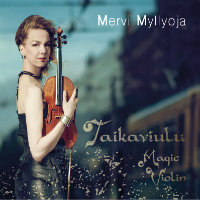 MYLLYOJA, Mervi: Taikaviulu – Magic Violin