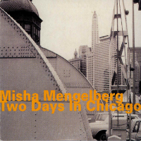 MENGELBERG, Misha: Two Days In Chicago (2CD)