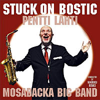LAHTI, Pentti & Mosabacka Big Band: Stuck On Bostic
