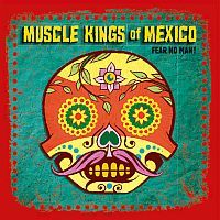 MUSCLE KINGS OF MEXICO: Fear No Man!