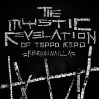MYSTIC REVELATION OF TEPPO REPO, THE: Rangon mailla (LP)