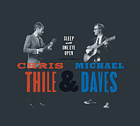 THILE, Chris & Michael Daves: Sleep With One Eye Open