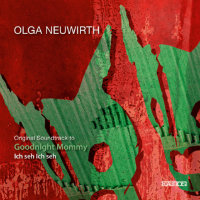 NEUWIRTH, Olga: Goodnight Mommy – Original Soundtrack