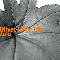 LAKE, Oliver Trio: Zaki