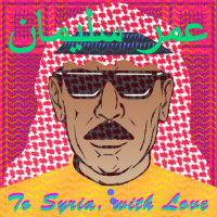 SOULEYMAN, Omar: To Syria, With Love (2LP)