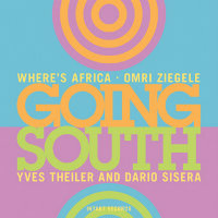 ZIEGELE, Omri: Where's Africa – Going South
