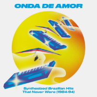 V/A: Onda De Amor – Synthesized Brazilian Hits That Never Were (1984–94) (2LP)