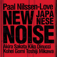 NILSSEN-LOVE, Paal: New Japanese Noise
